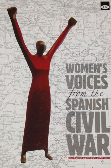 Women's Voices from the Spanish Civil War, edited by Jim Fyrth and Sally Alexander